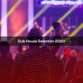 Dub House Selection 2020 de Pivati