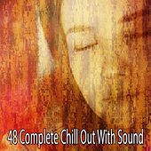 48 Complete Chill out with Sound de Sleepicious