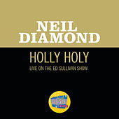 Holly Holy (Live On The Ed Sullivan Show, November 30, 1969) by Neil Diamond