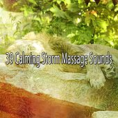 39 Calming Storm Massage Sounds by Rain Sounds and White Noise