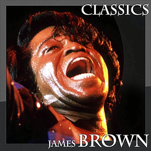James Brown - Classics (Live) by James Brown