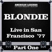 Live in San Francisco  '77 Part One (Live) de Blondie
