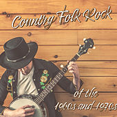 Country Folk Rock of the 1960s and 1970s de Various Artists