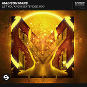 Let You Know (Extended Mix) by Madison Mars