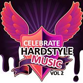Celebrate Hardstyle Music, Vol. 2 (Feel the Hardcore Jumpstyle Vibes) de Various Artists