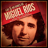 Las 5 mejores de Miguel Rios