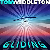 Gliding de Tom Middleton