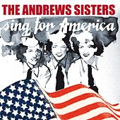 The Andrews Sisters Sing for America by The Andrews Sisters