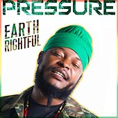 Earth Rightful by Pressure