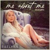 Me About Me (Acoustic) di RaeLynn