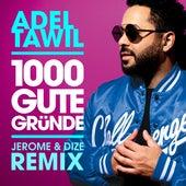 1000 gute Gründe (Jerome & Dize Remix) by Adel Tawil
