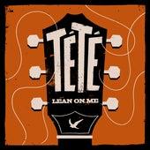 Lean On Me by Tété