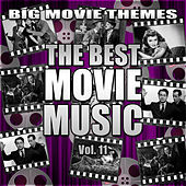 The Best Movie Music Vol. 11 by Big Movie Themes