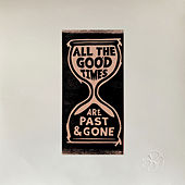 All The Good Times by Gillian Welch
