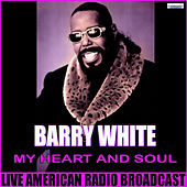 My Heart And Soul (Live) von Barry White