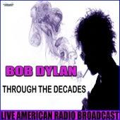 Through The Decades (Live) de Bob Dylan