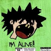 I'M ALIVE!! by Xoxogreenlube