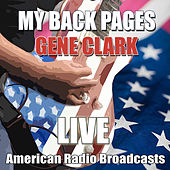 My Back Pages (Live) by Gene Clark