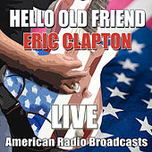 Hello Old Friend (Live) de Eric Clapton