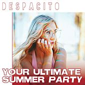 DESPACITO - Your Ultimate Summer Party de Various Artists