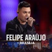 Felipe Araújo In Brasília (Ao Vivo) de Felipe Araújo
