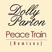 Peace Train (Remixes) by Dolly Parton