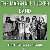 Parts Of A Love Song (Live) by The Marshall Tucker Band