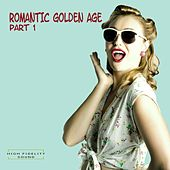 Romantic Golden Age Part 1 (High Fidelity Sound) de The Five Royales, Donnie Elbert, The Emotions, The Excellents, The Five Keys, Graduates, The Heartbeats, Jimmy Clanton And His Rockets, Joe Barry, Lee Andrews And The Hearts, Little Anthony