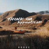 Think I'm Hypnotized de Roque