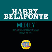 Look Over Yonder / Be My Woman, Gal (Medley/Live On The Ed Sullivan Show, March 29, 1964) de Harry Belafonte