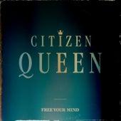 Free Your Mind de Citizen Queen