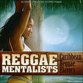 Reggae Mentalists (Caribbean Reggae Flavors) by Various Artists