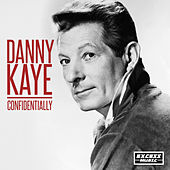 Confidentially by Danny Kaye