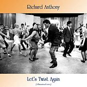 Let's Twist Again (Remastered 2020) by Richard Anthony