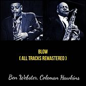 Blow (All Tracks Remastered) by Coleman Hawkins