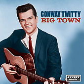 Big Town by Conway Twitty