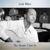 The House I Live In (Remastered 2020) von Josh White