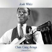 Chain Gang Songs (Remastered 2020) von Josh White