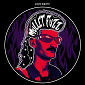 Mullet Fuzz by Dizz Brew