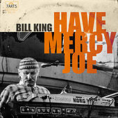 Have Mercy, Joe de Bill King