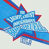 Light Crust Doughboys and the Senator, Vol. 2 by The Light Crust Doughboys