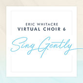 Sing Gently by Eric Whitacre