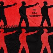 Hit Like Gunshot von Cali P