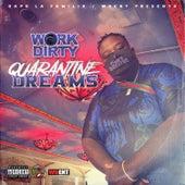 Quarantine Dreams by Work Dirty