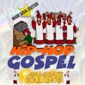 Hip Hop Gospel de Miami Bass Soul Choir