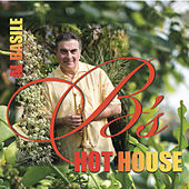 B's Hot House by al basile