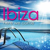 Ibiza Here We Come! von Various Artists