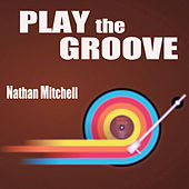 Play the Groove von Nathan Mitchell