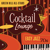 Cocktail Lounge: Easy Jazz 70s von Green Hill All Stars