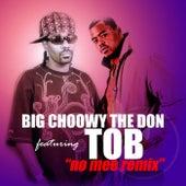 No Mee (Remix) [feat. T.O.B.] de Big Choowy the Don